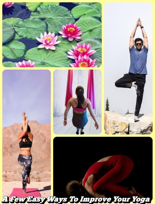 A Few Easy Ways To Improve Your Yoga