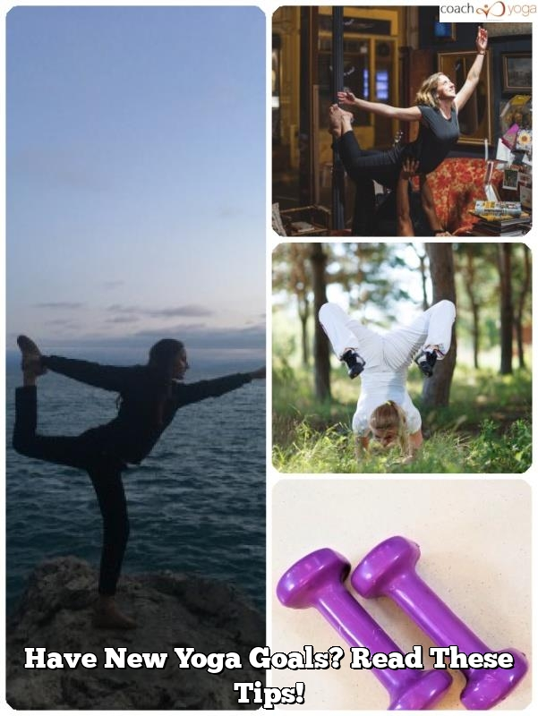 have new yoga goals read these tips