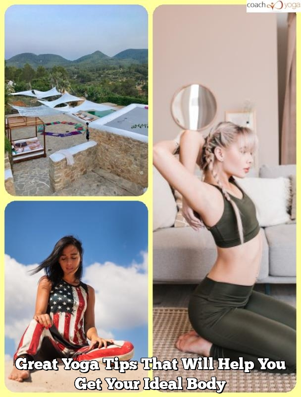 great yoga tips that will help you get your ideal body