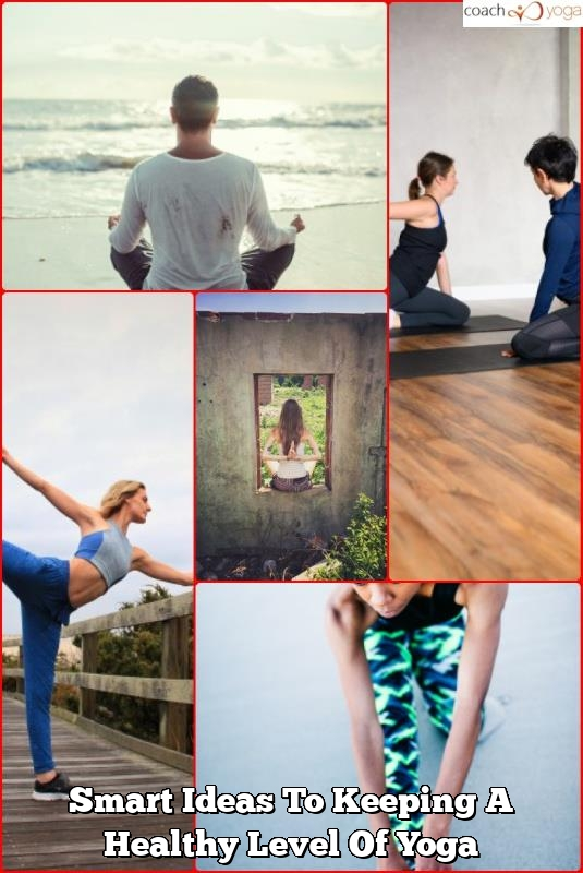 smart ideas to keeping a healthy level of yoga